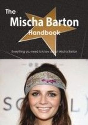 Mischa Barton Handbook - Everything you need to know about Mischa Barton