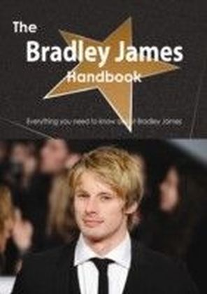 Bradley James Handbook - Everything you need to know about Bradley James