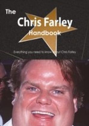 Chris Farley Handbook - Everything you need to know about Chris Farley