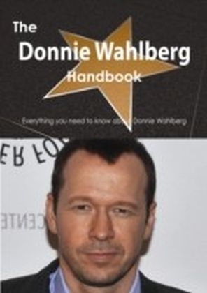 Donnie Wahlberg Handbook - Everything you need to know about Donnie Wahlberg