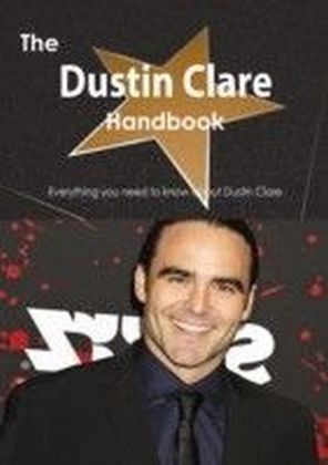 Dustin Clare Handbook - Everything you need to know about Dustin Clare