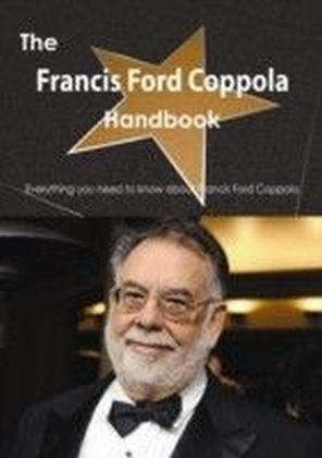 Francis Ford Coppola Handbook - Everything you need to know about Francis Ford Coppola