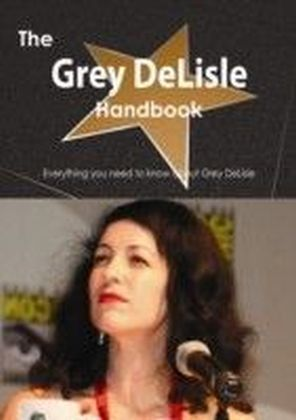 Grey DeLisle Handbook - Everything you need to know about Grey DeLisle