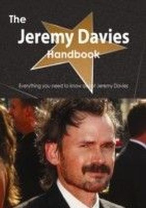 Jeremy Davies Handbook - Everything you need to know about Jeremy Davies