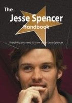 Jesse Spencer Handbook - Everything you need to know about Jesse Spencer