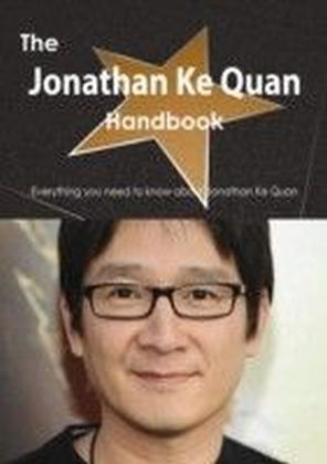 Jonathan Ke Quan Handbook - Everything you need to know about Jonathan Ke Quan