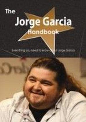 Jorge Garcia Handbook - Everything you need to know about Jorge Garcia