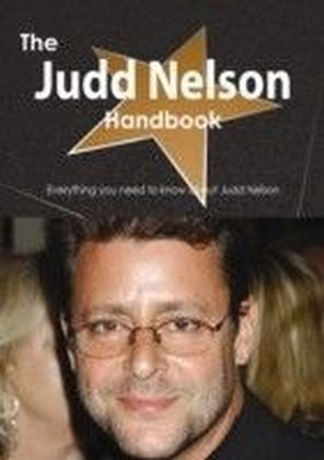 Judd Nelson Handbook - Everything you need to know about Judd Nelson