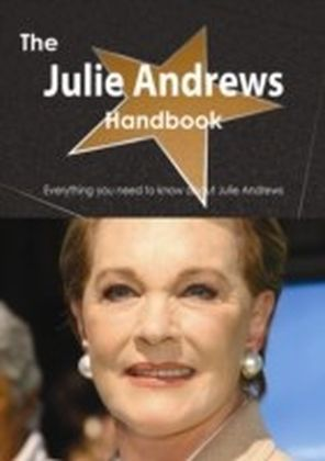 Julie Andrews Handbook - Everything you need to know about Julie Andrews