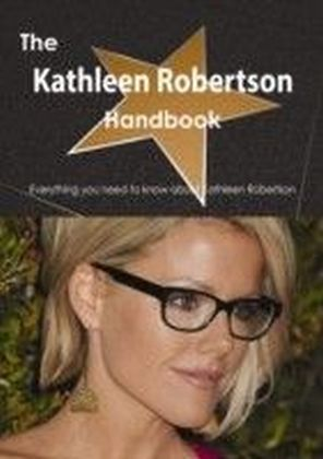 Kathleen Robertson Handbook - Everything you need to know about Kathleen Robertson