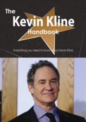 Kevin Kline Handbook - Everything you need to know about Kevin Kline
