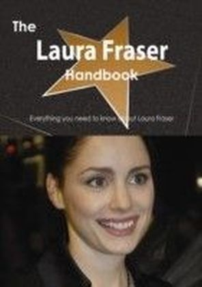 Laura Fraser Handbook - Everything you need to know about Laura Fraser
