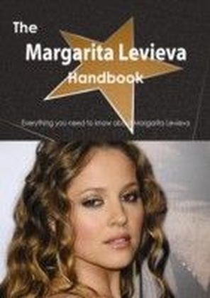 Margarita Levieva Handbook - Everything you need to know about Margarita Levieva