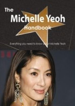 Michelle Yeoh Handbook - Everything you need to know about Michelle Yeoh