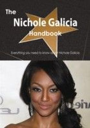 Nichole Galicia Handbook - Everything you need to know about Nichole Galicia