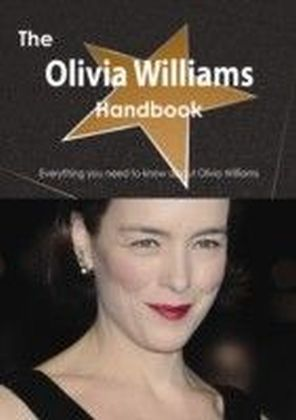 Olivia Williams Handbook - Everything you need to know about Olivia Williams