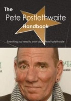 Pete Postlethwaite Handbook - Everything you need to know about Pete Postlethwaite