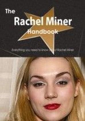 Rachel Miner Handbook - Everything you need to know about Rachel Miner