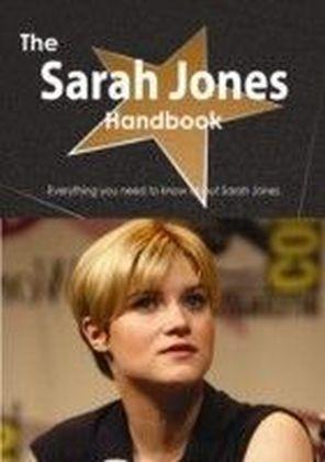 Sarah Jones Handbook - Everything you need to know about Sarah Jones