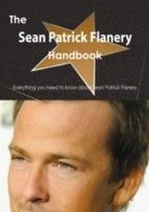 Sean Patrick Flanery Handbook - Everything you need to know about Sean Patrick Flanery