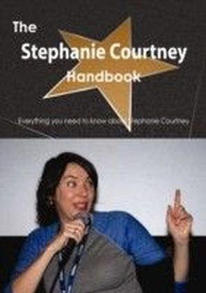 Stephanie Courtney Handbook - Everything you need to know about Stephanie Courtney