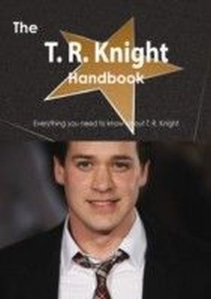 T. R. Knight Handbook - Everything you need to know about T. R. Knight