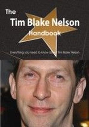 Tim Blake Nelson Handbook - Everything you need to know about Tim Blake Nelson