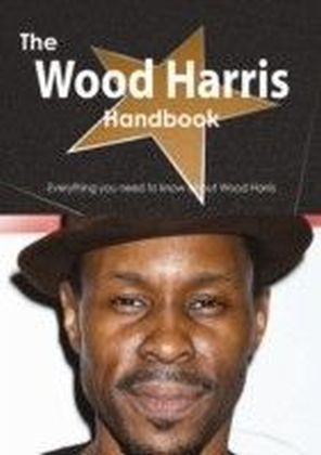 Wood Harris Handbook - Everything you need to know about Wood Harris
