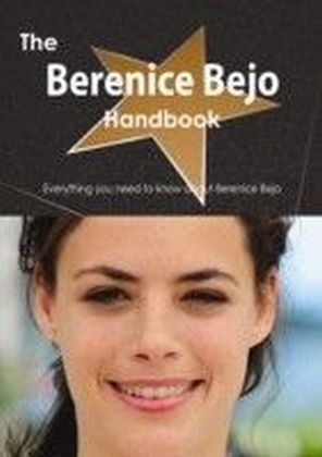 Berenice Bejo Handbook - Everything you need to know about Berenice Bejo