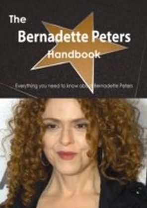 Bernadette Peters Handbook - Everything you need to know about Bernadette Peters