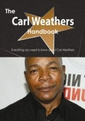Carl Weathers Handbook - Everything you need to know about Carl Weathers