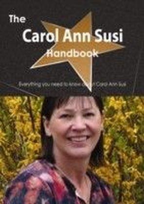 Carol Ann Susi Handbook - Everything you need to know about Carol Ann Susi