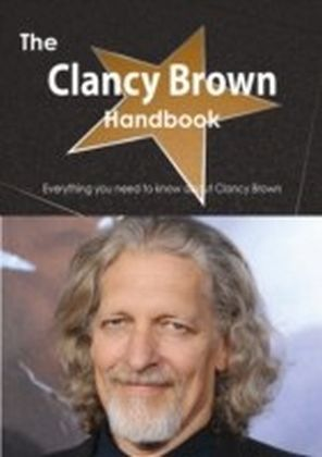 Clancy Brown Handbook - Everything you need to know about Clancy Brown