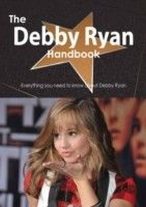 Debby Ryan Handbook - Everything you need to know about Debby Ryan