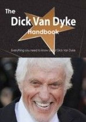 Dick Van Dyke Handbook - Everything you need to know about Dick Van Dyke