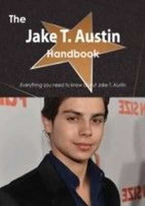 Jake T. Austin Handbook - Everything you need to know about Jake T. Austin