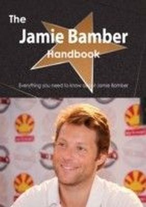 Jamie Bamber Handbook - Everything you need to know about Jamie Bamber