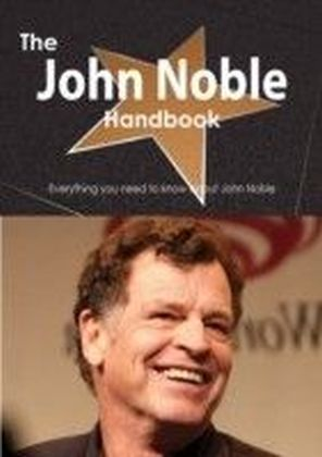 John Noble Handbook - Everything you need to know about John Noble