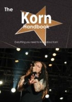 Korn Handbook - Everything you need to know about Korn