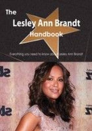 Lesley Ann Brandt Handbook - Everything you need to know about Lesley Ann Brandt