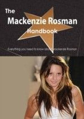 Mackenzie Rosman Handbook - Everything you need to know about Mackenzie Rosman