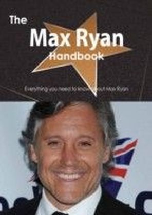 Max Ryan Handbook - Everything you need to know about Max Ryan