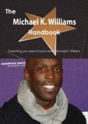 Michael K. Williams Handbook - Everything you need to know about Michael K. Williams