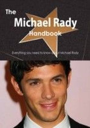 Michael Rady Handbook - Everything you need to know about Michael Rady