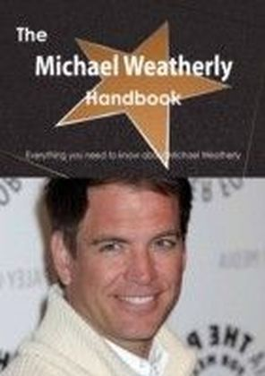 Michael Weatherly Handbook - Everything you need to know about Michael Weatherly
