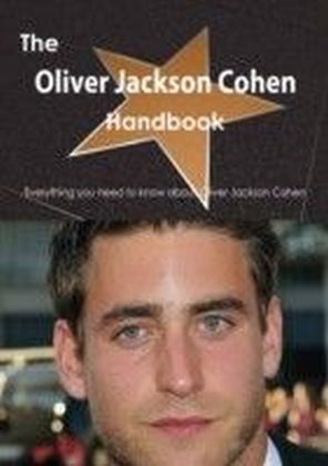 Oliver Jackson Cohen Handbook - Everything you need to know about Oliver Jackson Cohen