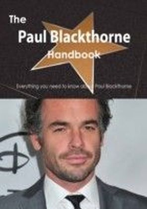 Paul Blackthorne Handbook - Everything you need to know about Paul Blackthorne