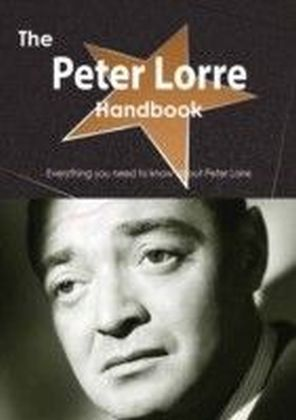 Peter Lorre Handbook - Everything you need to know about Peter Lorre