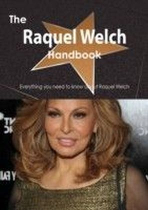 Raquel Welch Handbook - Everything you need to know about Raquel Welch