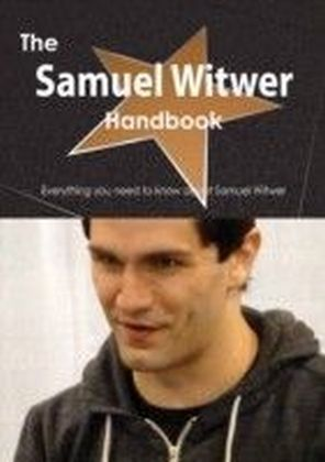 Samuel Witwer Handbook - Everything you need to know about Samuel Witwer